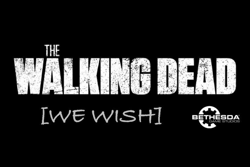 Scholarly Gamers Mashup Wishlist | The Walking Dead | Bethesda